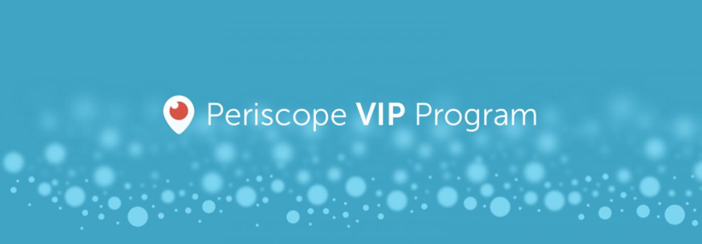 近日開始:Periscope VIP プログラム