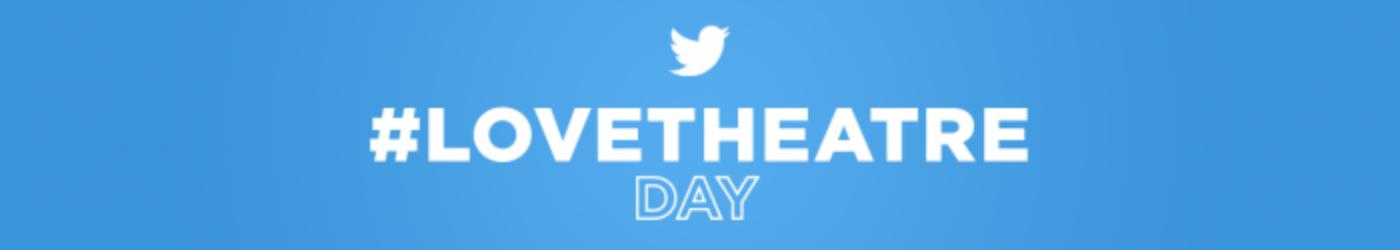 Participez à la journée #LoveTheatre sur Twitter