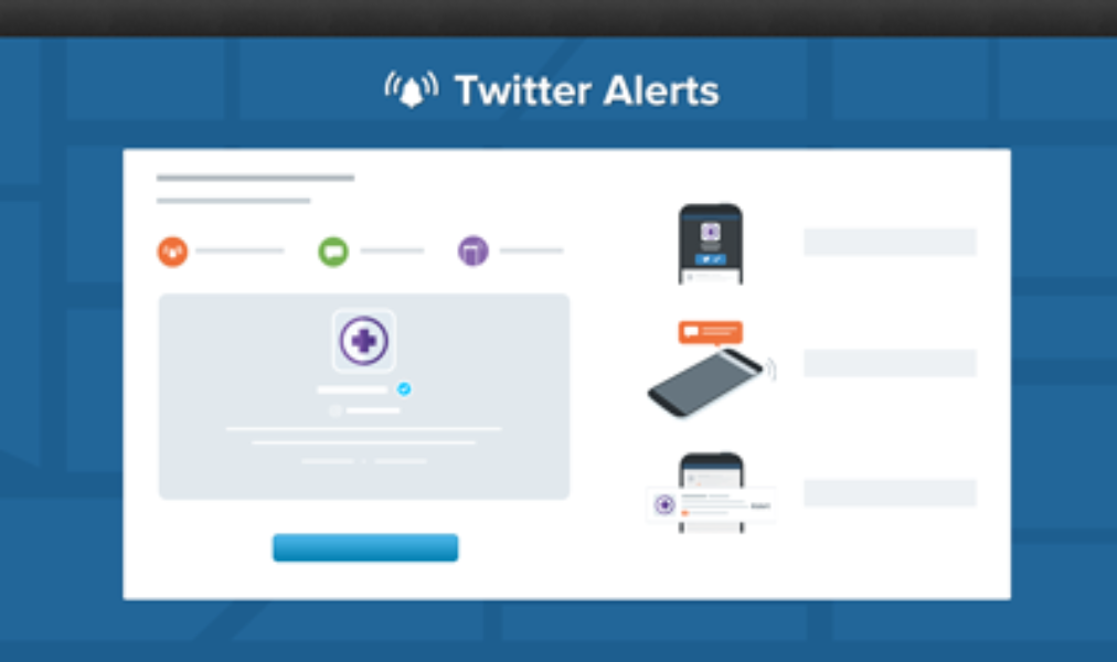 Twitter Alerts: Critical information when you need it most